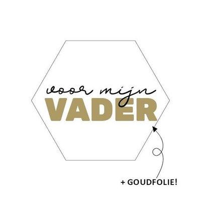 Stickers Hexagon voor mijn vader wit/goud