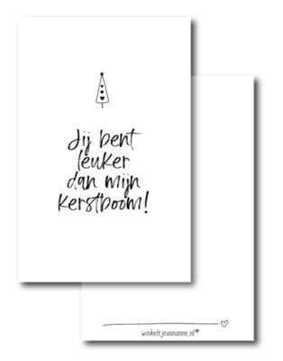 Mini kaartje Jij bent leuker dan mijn kerstboom!