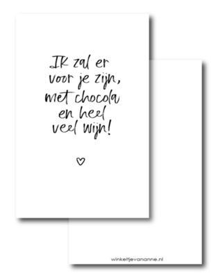 Mini kaartje Ik zal er voor je zijn, met chocola en heel veel wijn!