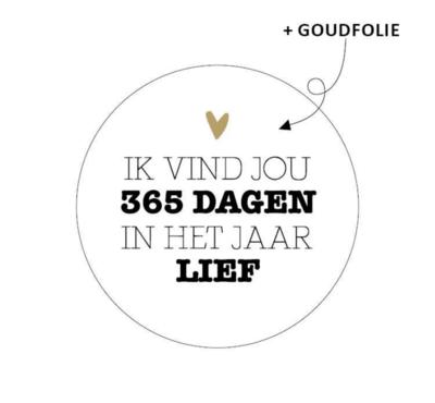 Sticker Ik vind jou 365 dagen in het jaar lief