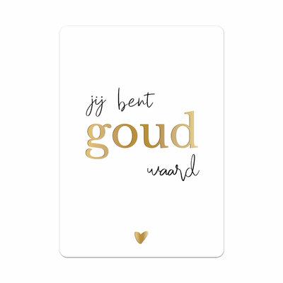 Ansichtkaart Jij bent goud waard