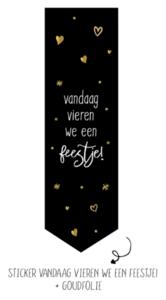 Sticker Vaantje Vandaag vieren we een feestje!