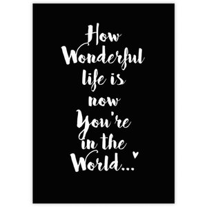Ansichtkaart How wonderful life is now you're in the world
