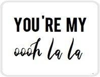 Sticker You're my oooh la la