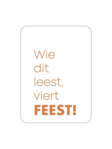 Sticker Wie dit leest, viert feest! oranje (rechthoek)