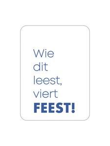 Sticker Wie dit leest, viert feest! blauw (rechthoek)