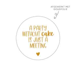 Sticker A party without cake is just a meeting