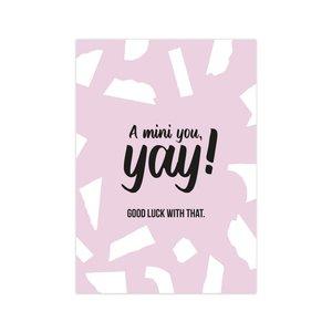 Ansichtkaart A mini you, yay!