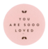 Sticker You are sooo loved soft pink_